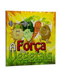 A Força dos Vegetais